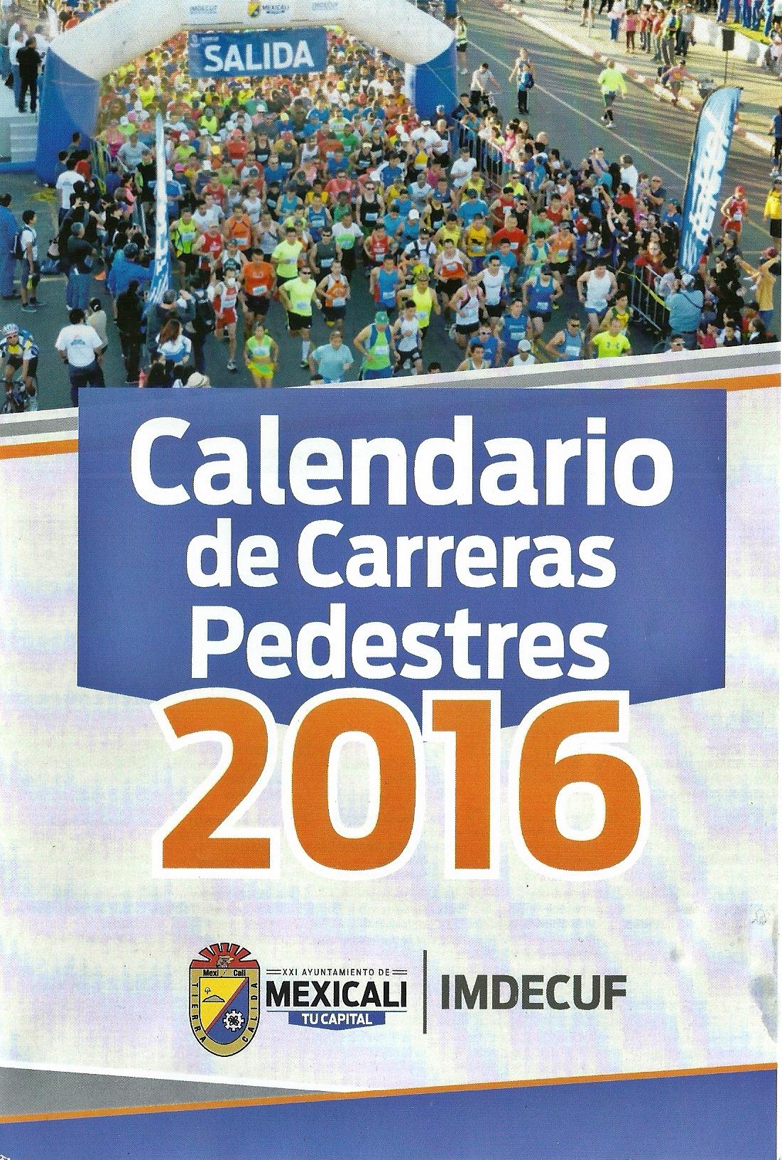 Calendario De Carreras Pedestres Mexicali 2016 Sudor Cachanilla